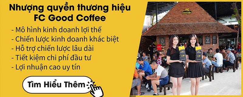 Nhượng quyền thương hiệu Fc Good Coffee