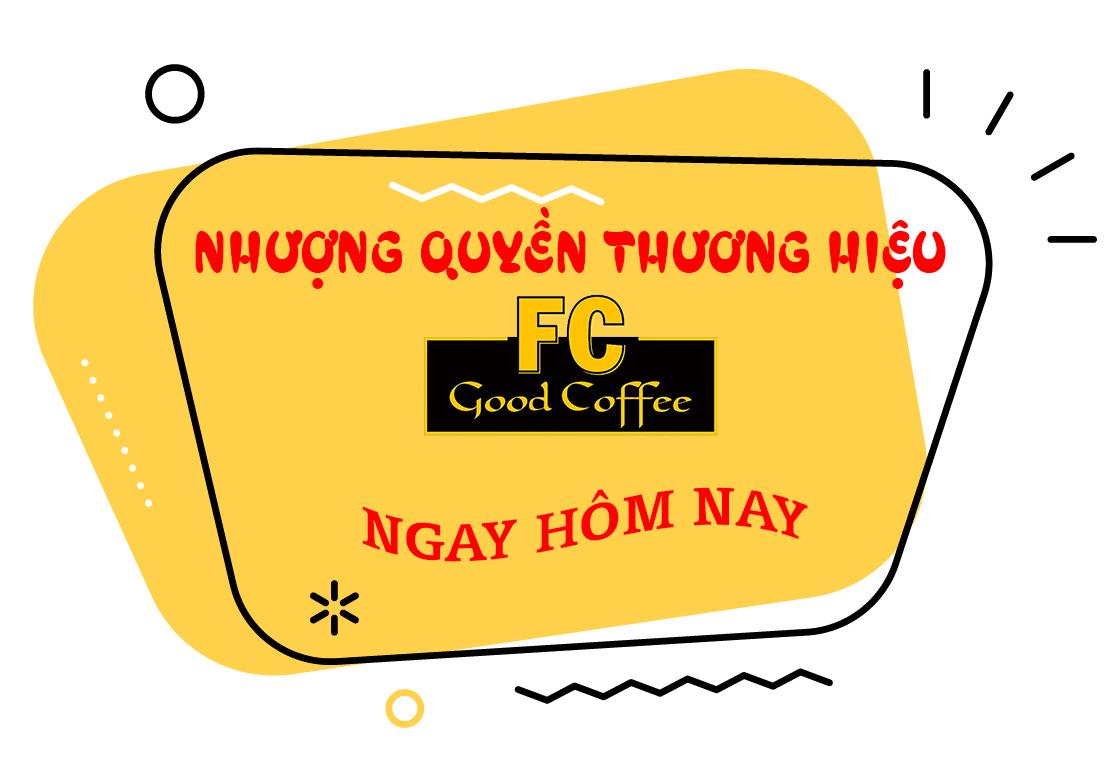 nhuong-quyen-thuong-hieu-fc-good-coffee